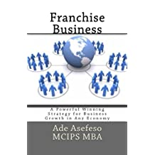 Franchise Business: A Powerful Winning Strategy for Business Growth in Any Economy
