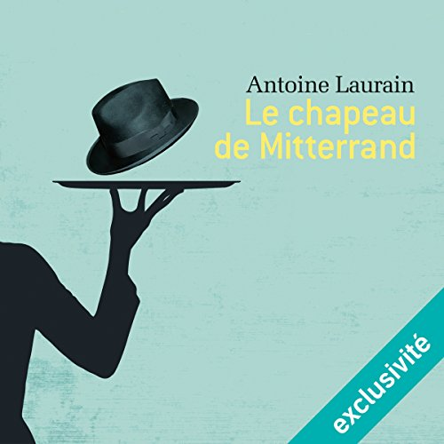 Le Chapeau De Mitterrand [Pdf/ePub] eBook