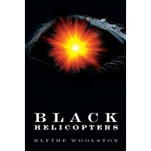 Black Helicopters by Blythe Woolston (2013-08-01)