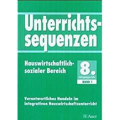 Unterrichtssequenzen Hauswirtschaftlich-Sozialer Bereich: Unterrichtssequenzen Hauswirtschaftlich-sozialer Bereich, 8.