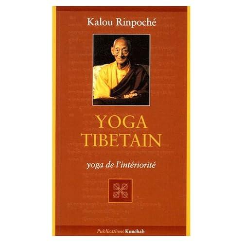 Yoga tibétain. : Yoga de l'intériorité