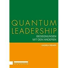 Quantum Leadership: Begegnungen mit dem Anderen. Encoutering the Other