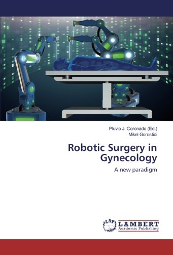Robotic Surgery in Gynecology: A new paradigm