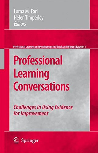 [Professional Learning Conversations: Challenges in Using Evidence for Improvement] (By: Lorna M. Earl) [published: March, 2008]