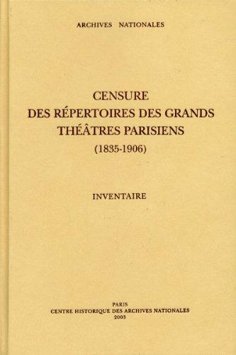 Censure des répertoires des grands théâtres parisiens, 1835-1906 par Odile Krakovitch