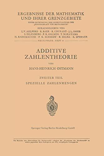 Additive Zahlentheorie: Zweiter Teil Spezielle Zahlenmengen (Ergebnisse der Mathematik und ihrer Grenzgebiete. 2. Folge, Band 11)