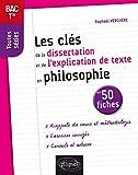 Les clés de la dissertation et de l'explication de texte en philosophie en 50 fiches. Terminale, toutes séries....