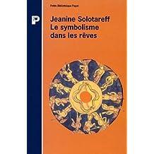 Le symbolisme dans les rêves : La méthode de traduction de Paul Diel