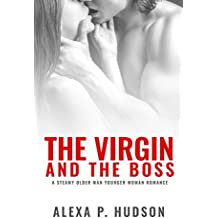 The Virgin And The Boss: A Steamy Older Man Younger Woman Romance (English Edition)