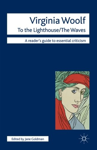 Virginia Woolf - To The Lighthouse/The Waves (Readers' Guides to Essential Criticism) -