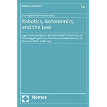 Robotics, Autonomics, and the Law: Legal issues arising from the AUTONOMICS for Industry 4.0 Technology Programme of the German Federal Ministry for Economic Affairs and Energy (Robotik Und Recht)