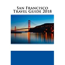 San Francisco Travel Guide 2018