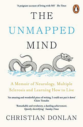 The Unmapped Mind: A Memoir of Neurology, Multiple Sclerosis and Learning How to Live (English Edition) -