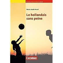 Bibliothèque Junior: Le hollandais sans peine
