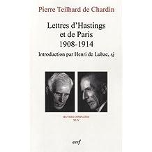 Lettres d'Hastings et de Paris (1908-1914) : Oeuvres complètes XLIV