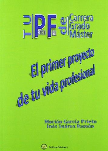 Primer proyecto de tu vida profesional, el por Marian Garcia Prieto