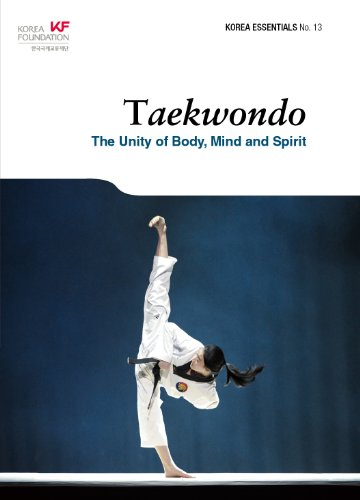 Taekwondo: The Unity of Body, Mind and Spirit (Korea Essentials)