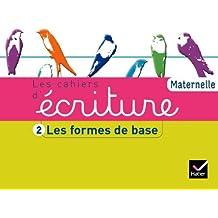 Les Cahiers d'écriture Maternelle éd. 2011 - Cahier 2, Les formes de base