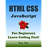 Html Css JavaScript: In 8 Hours, For Beginners, Learn Html Css Js Fast! Hands-On Projects! Study Programming Language with Hands-On Projects in Easy Steps, ... Guide. Start Coding Today! (English Edition)