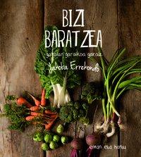 Bizi Baratzea - Garaian Garaikoa Garaiz Eman Eta Hartu
