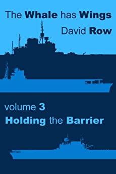 The Whale Has Wings Vol 3 - Holding the Barrier by [Row, David]