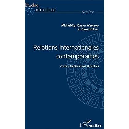 Relations internationales contemporaines: Mythes, manipulations et réalités (Études africaines)