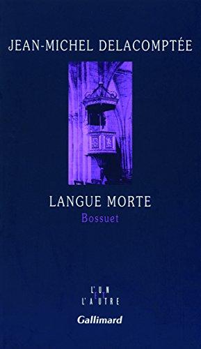 Langue morte: Bossuet par Jean-Michel Delacomptée