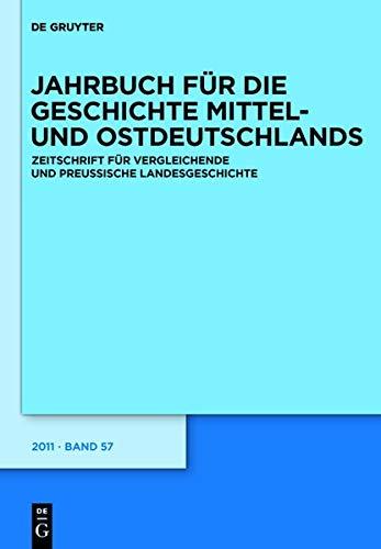Jahrbuch für die Geschichte Mittel- und Ostdeutschlands: (2011)