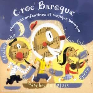 Croc' Baroque : chansons enfantines et musique baroque