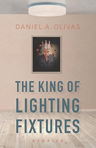The King of Lighting Fixtures: Stories (Camino del Sol) (English ...