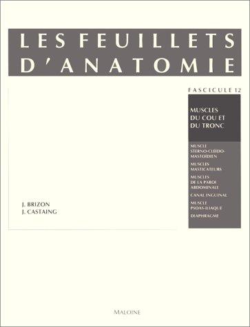 Les feuillets d'anatomie, fascicule XII : Muscles du cou et du tronc