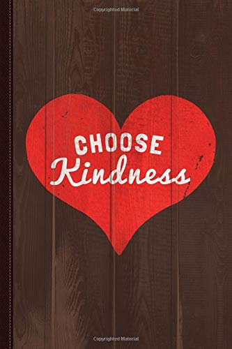 Choose Kindness Journal Notebook: Blank Lined Ruled For Writing 6x9 120 Pages por Flippin Sweet Books