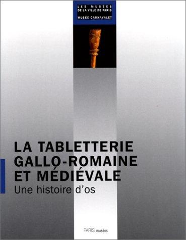 La Tabletterie Gallo-Romaine et Medievale : Une histoire d'os