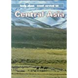 Lonely Planet Central Asia: A Travel Survival Kit