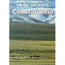 Central Asia: A Travel Survival Kit (Lonely Planet Travel Survival Kit)