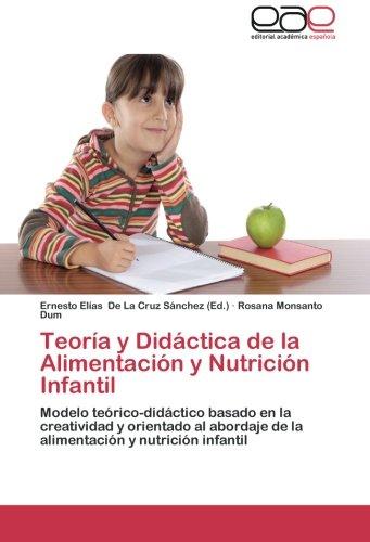 Teoria y Didactica de La Alimentacion y Nutricion Infantil