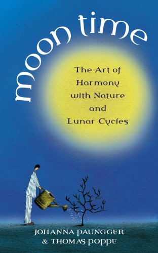 Moon Time: The Art of Harmony with Nature and Lunar Cycles por Johanna Paungger