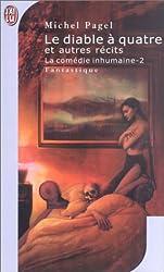 La Comédie inhumaine, tome 2 : Le Diable à quatre et autres récits