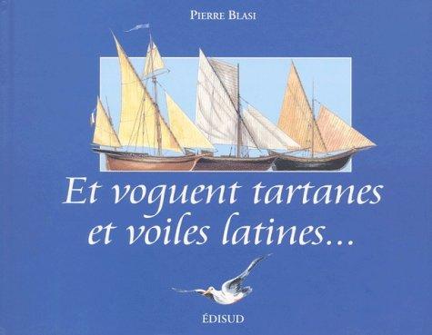 Et voguent tartanes et voiles latines.