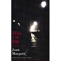 Tugs in the Fog: Selected Poems by Joan Margarit (2007-06-21)