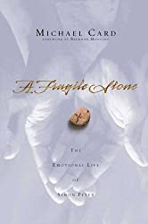 A Fragile Stone: The Emotional Life of Simon Peter by Michael Card (2003-06-02)