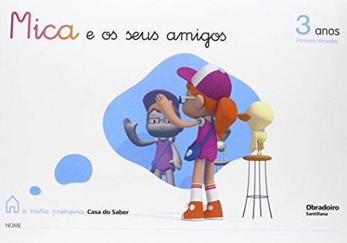 Mica E Os Seus Amigos 3 Anos Primeiro Trimestre a Miña Primeira Casa Do Saber Gallego Obradoiro - 9788482249360