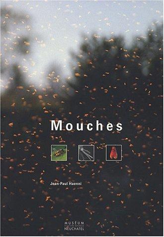 Mouches : Histoire naturelle des insectes diptères et leurs relations avec l'homme