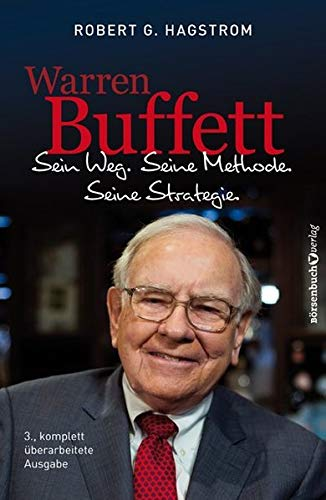Warren Buffett: Sein Weg. Seine Methode. Seine Strategie.