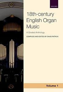 18th-century English Organ Music, Volume 1: A graded anthology