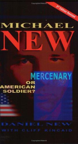 Michael New: Mercenary or American Soldier? PDF Books