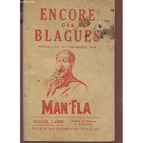 ENCORE DES BLAGUES - RECUEILLIES ET ARRANGEES PAR L'AUTEUR (L'HOMME AUX CENT MILLE BLAGUES).