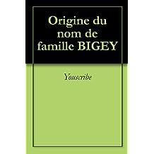 Origine du nom de famille BIGEY (Oeuvres courtes)