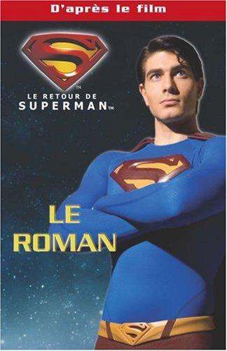 Le retour de Superman : Le roman du film