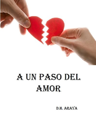 A un Paso del Amor por D H. Araya